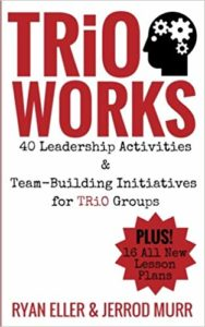 TRiO Works!: 40 Leadership Activities & Team-Building Initiatives for TRiO Groups 1st Edition